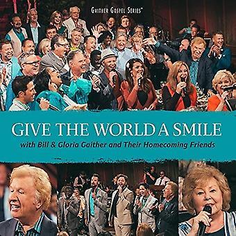 Bill Gaither & Glori - Give the World a Smi [CD] USA import