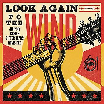 Look Again to the Wind: Johnny Cash's Bitter Tears - Look Again to the Wind: Johnny Cash's Bitter Tears [CD] USA import