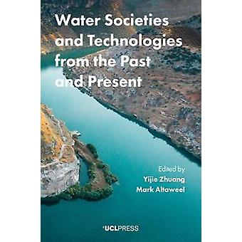 Water Societies and Technologies from the Past and Present by Mark Al