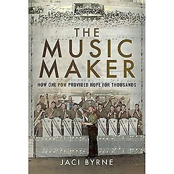 The Music Maker: How One POW Provided Hope for Thousands