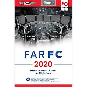 Far Fc 2020: Federal Aviation Regulations for Flight Crew (Far/Aim)