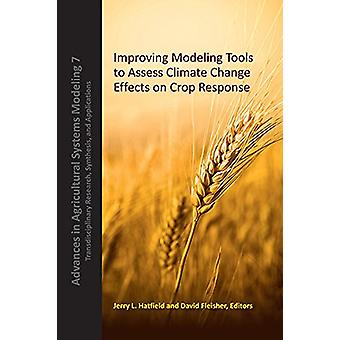 Improving Modeling Tools to Assess Climate Change Effects on Crop Res