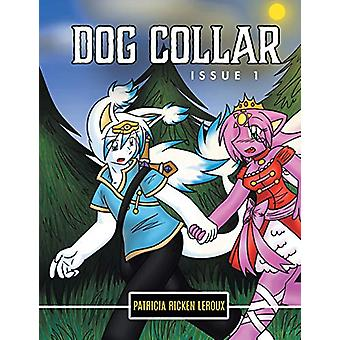 Dog Collar - Issue 1 by Patricia Ricken LeRoux - 9780228822080 Book