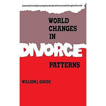 العالم التغيرات في أنماط الطلاق من قبل وليام J. غود - 9780300055375