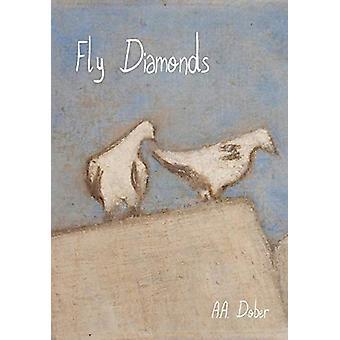 Fly Diamonds by Alex Aldo Dober - 9780996549158 Book