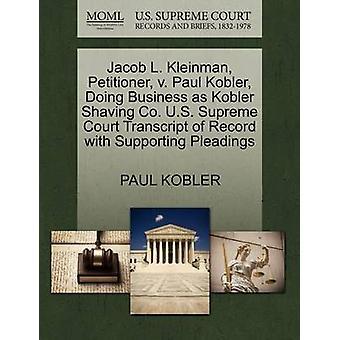 Jacob L. Kleinman - Petitioner - V. Paul Kobler - Doing Business as K