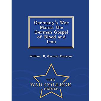 Germany's War Mania - The German Gospel of Blood and Iron - War Colleg