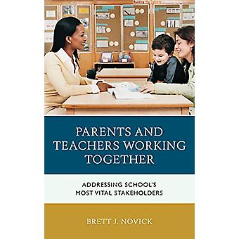 Parents and Teachers Working Together - Addressing School's Most Vital
