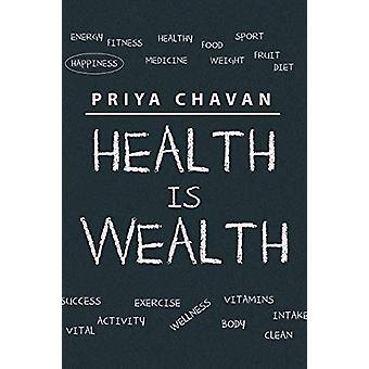 Health Is Wealth by Priya Chavan - 9781482858563 Book