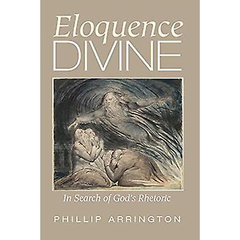 Eloquence Divine by Phillip Arrington - 9781498298414 Book