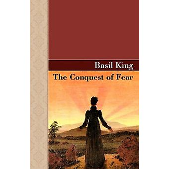 The Conquest of Fear by Basil King - 9781605123646 Book