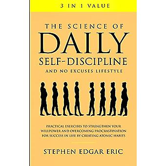 The Science of Daily Self-Discipline and No Excuses Lifestyle - Practi