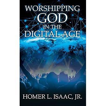 God aanbidden in het digitale tijdperk door Jr Homer Isaac