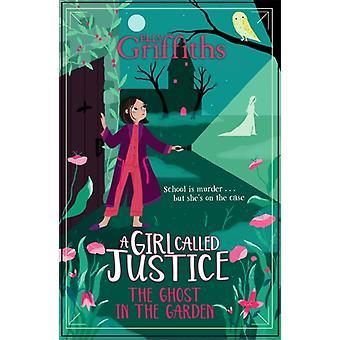 Elly Griffithsin tyttö nimeltä Justice A Ghost in the Garden