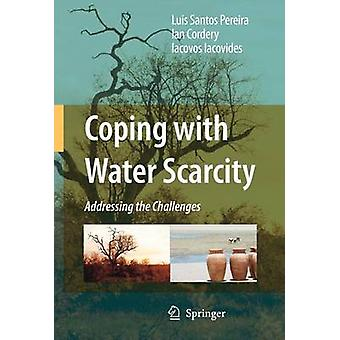 Coping with Water Scarcity by Luis Santos PereiraIan CorderyIacovos Iacovides