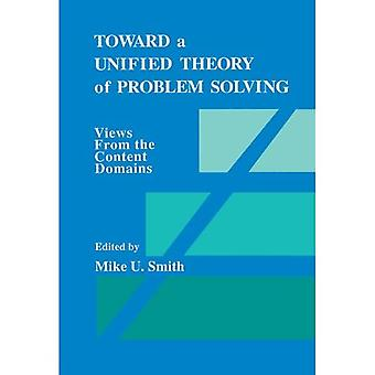 Toward a Unified Theory of� Problem Solving: Views from the Content Domains