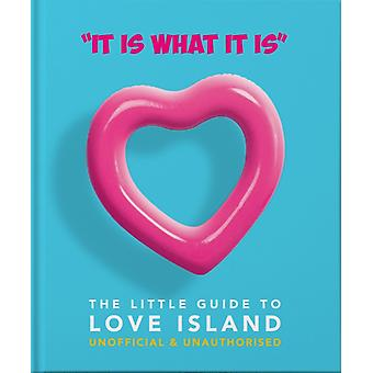 It is what is is  The Little Guide to Love Island by Orange Hippo