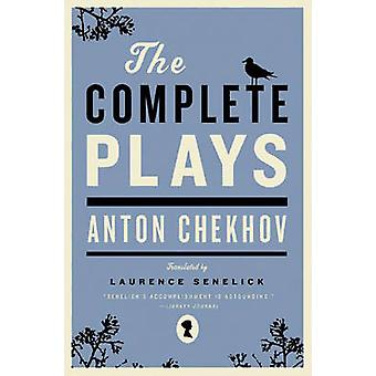 The Complete Plays by Anton Chekhov - Laurence Senelick - 97803933306