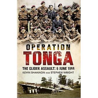 Operation Tonga - Segelflugzeug Assault - 6. Juni 1944 von Kevin Shannon - S