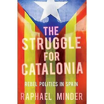 Struggle for Catalonia - Rebel Politics in Spain by Raphael Minder - 9