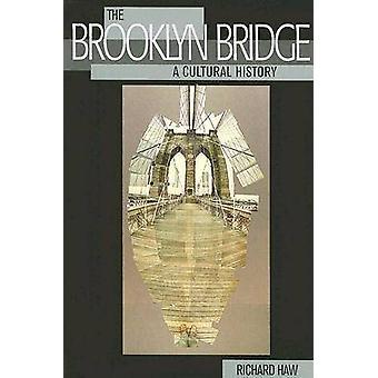 Brooklyn Bridge - kulttuurihistoriaa by Richard Haw - 978081354350