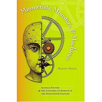 Mesmerists, Monsters en Machines: Science Fiction en de culturen van de wetenschap in de negentiende eeuw