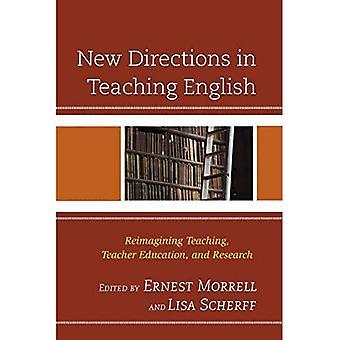 New Directions in enseigner l'anglais: réinvente l'enseignement, la formation des enseignants et la recherche