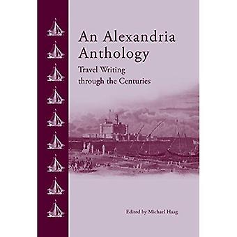 Une anthologie d'Alexandrie: Rédaction de voyage à travers les siècles