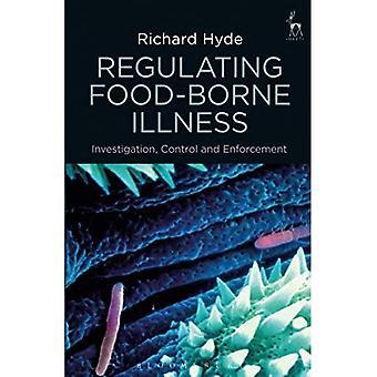 Regulating Food-borne Illness: Investigation, Control and Enforcement