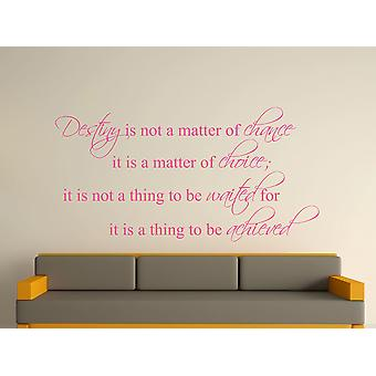 Destiny Is Not A Matter of Chance Wall Art Sticker - Pink