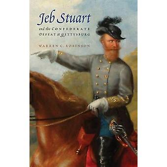 Jeb Stuart og Sydstaternes nederlag ved Gettysburg af Robinson & Warren C.