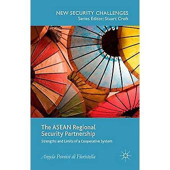 Die ASEAN regionale Sicherheit Partnerschaft stärken und Grenzen eines kooperativen Systems durch Pennisi di Floristella & Angela