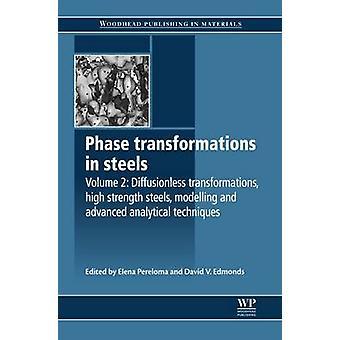 Transformations de phase dans les aciers Diffusionless Transformations haute résistance aciers modélisation et Techniques analytiques de pointe par Edmonds & David