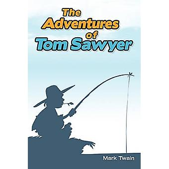 The Adventures of Tom Sawyer by Twain & Mark