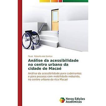 Anlise da acessibilidade aucun centro urbano da cidade de Maca par dos Roberto Santos Paulo