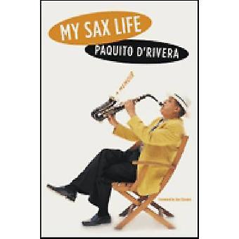 Mi Sax Life-A Memoir de Paquito D'Rivera-Ilan Stavans-Ilan Stava