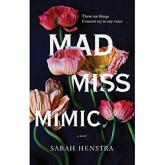 Mad Miss Mimic by Sarah Henstra - 9780143192374 Book