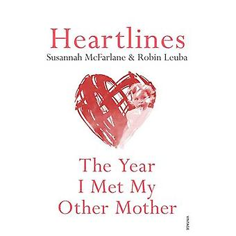 Heartlines - The Year I Met My Other Mother by Susannah McFarlane - Ro