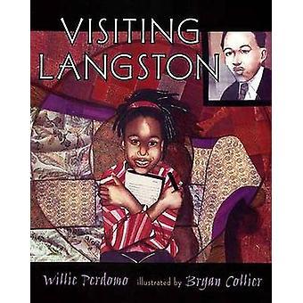 Visiting Langston by Willie Perdomo - Bryan Collier - 9780805078817 B