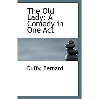 The Old Lady - A Comedy in One Act by Duffy Bernard - 9781113414489 Bo
