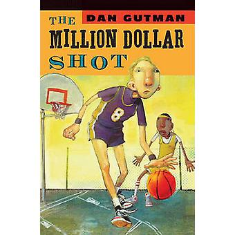 The Million Dollar Shot by Dan Gutman - 9781417734238 Book