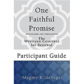 One Faithful Promise - Participant Guide - The Wesleyan Covenant for Re