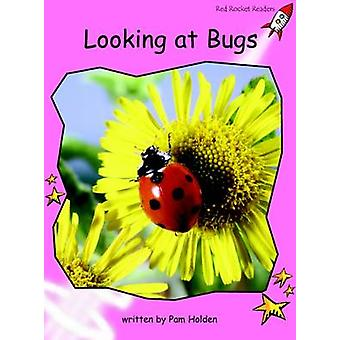 Looking at Bugs - Pre-reading (International edition) by Pam Holden -