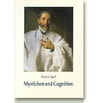 Mysticism and Cognition - The Cognitive Development of John of the Cro