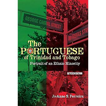 The Portuguese of Trinidad and Tobago - Portrait of an Ethnic Minority