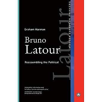 Bruno Latour: Reassembling the Political (Modern European Thinkers)