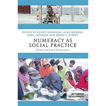 Numeracy as Social Practice Global and Local Perspectives by Yasukawa & Keiko