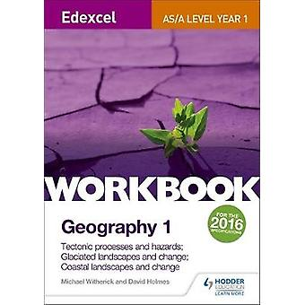 Edexcel ASAlevel Geography Workbook 1 Tectonic processes by Michael Witherick