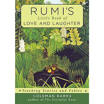 RumiS Little Book of Love and Laughter  Teaching Stories and Fables by Coleman Barks