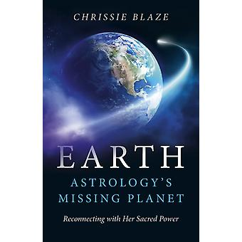 Earth Astrologys Missing Planet by Chrissie Blaze
